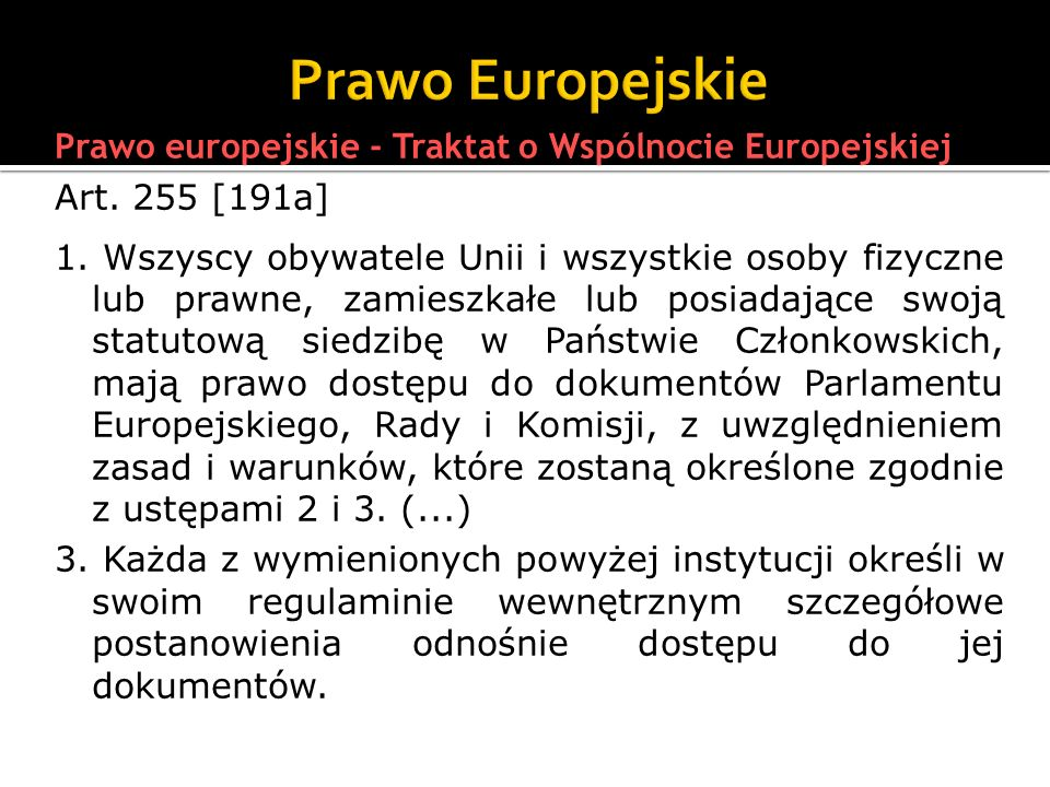 Prawo Europejskie Prawo europejskie - Traktat o Wspólnocie Europejskiej. Art. 255 [191a]